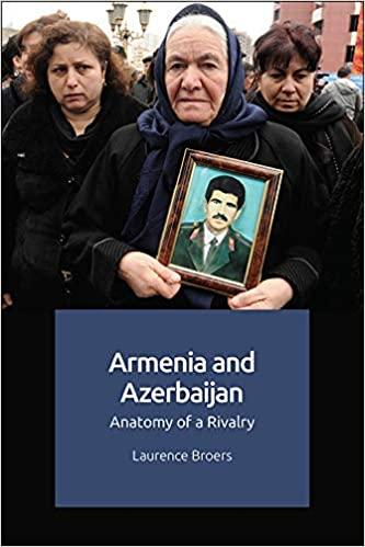 ARMENIA AND AZERBAIJAN: ANATOMY OF A RIVALRY