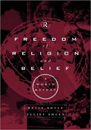 FREEDOM OF RELIGION AND BELIEF- A WORLD REPORT