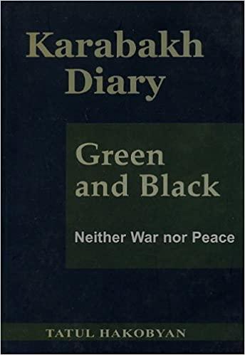 KARABAKH DIARY, GREEN AND BLACK