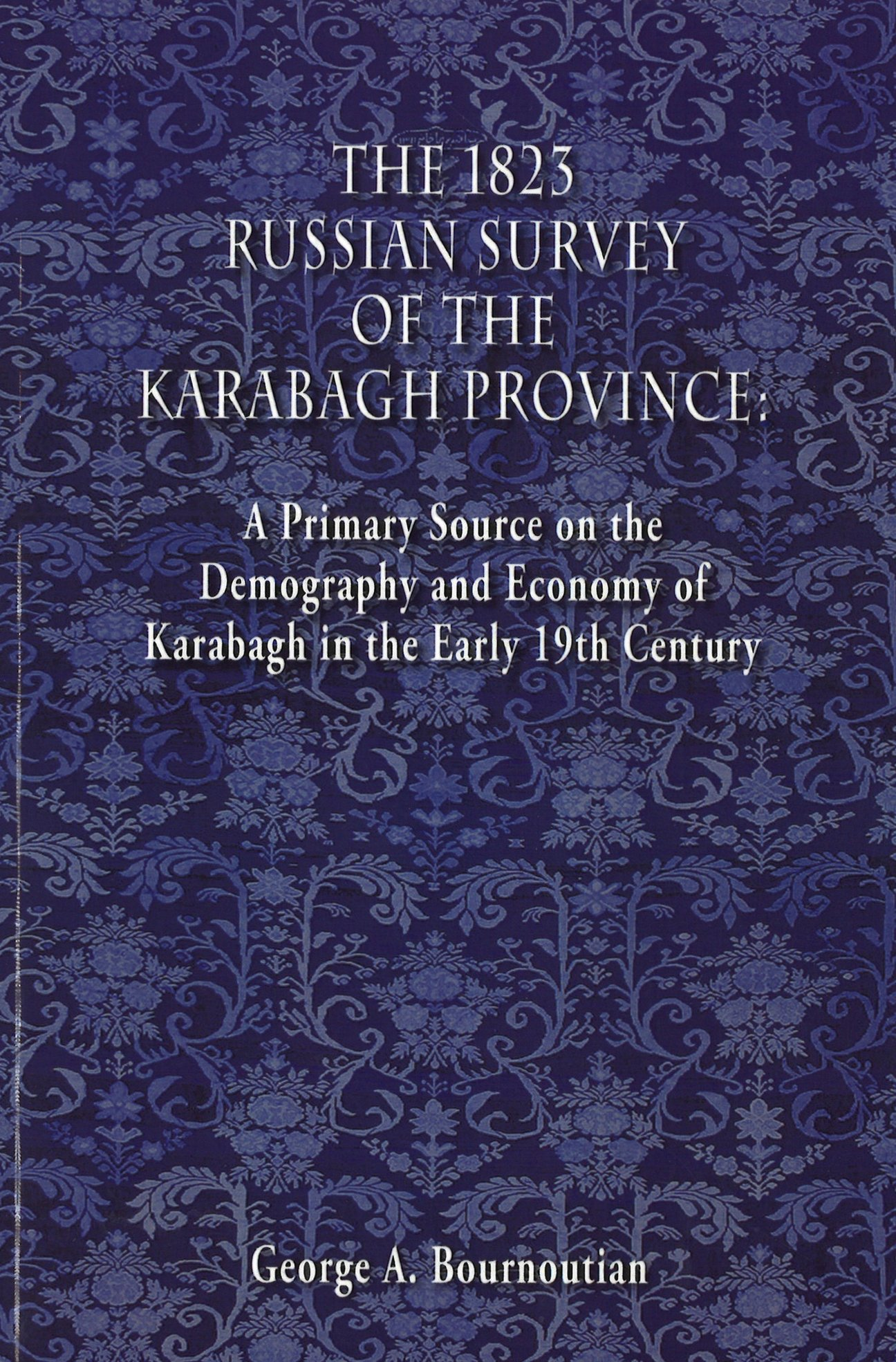 THE 1823 RUSSIAN SURVEY OF THE KARABAGH PROVINCE