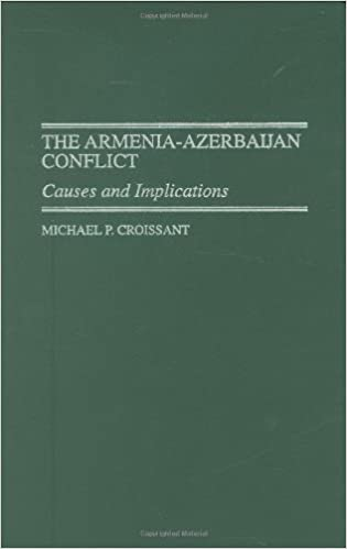 THE ARMENIA-AZERBAIJAN CONFLICT- CAUSES AND IMPLICATIONS