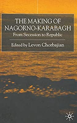 THE MAKING OF NAGORNO-KARABAKH: FROM SECESSION TO REPUBLIC